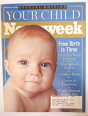 Newsweek Magazine Spring/summer 1997 Your Child