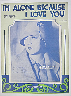 Sheet Music 1930 I'm Alone Because I Love You