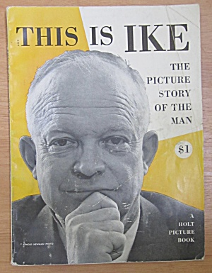 This Is Ike Magazine 1952 Picture Story Of The Man