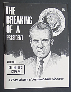 The Breaking Of A President 1974 Volume 1