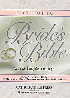 Catholic Bride's Bible With Wedding Memory Pages. Catholic Bible Press