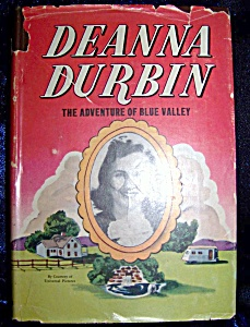 Deanna Durbin And The Adventure Of Blue Valley 1941 Hc With Dj