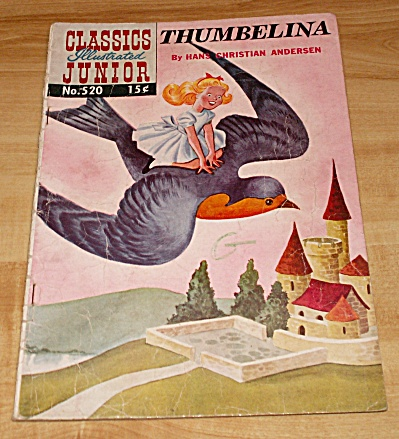 Classics Illustrated Junior: Thumbelina Comic Book No. 520 A