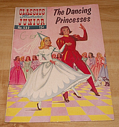Classics Illustrated Jr: The Dancing Princesses Comic Book No. 532 B