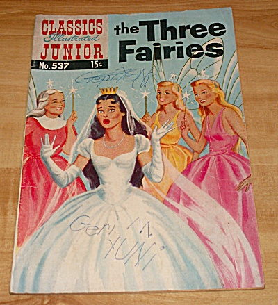 Classics Illustrated Junior: The Three Fairies Comic Book No. 537 B