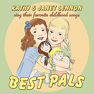 Kathy And Janet Lennon Sing Their Favorite Childhood Songs