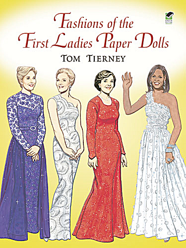 Fashions Of The First Ladies Paper Dolls, Dover 2006
