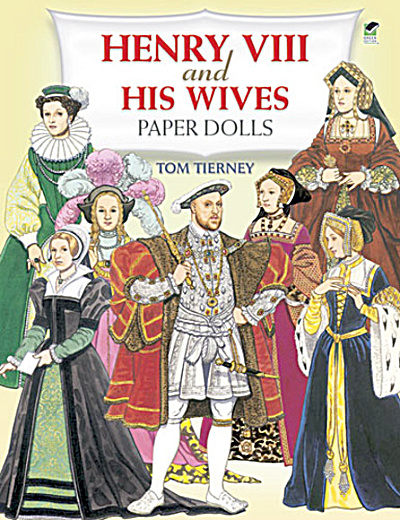 Henry Viii And His Wives Paper Dolls, Tierney, Dover