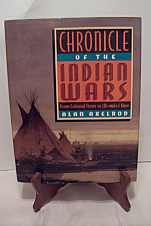 Chronicle Of The Indian Wars From Colonial Times