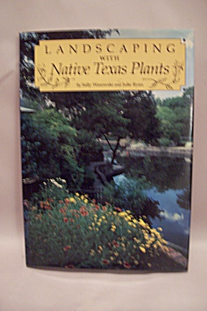 Landscaping With Native Texas Plants