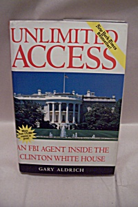 Unlimited Access - An Fbi Agent Inside The Clinton Whit