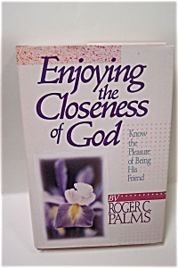 Enjoying The Closeness Of God