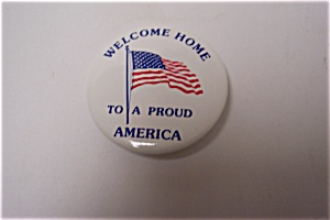 Gulf War Welcome Home To A Proud America Pinback Pin