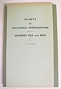 Secrets Of Successful Propagation Longmire 1949