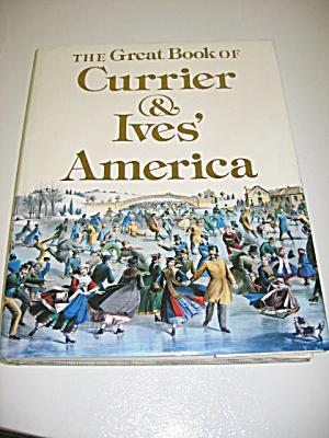 The Great Book Of Currier & Ives America Walton Rawls