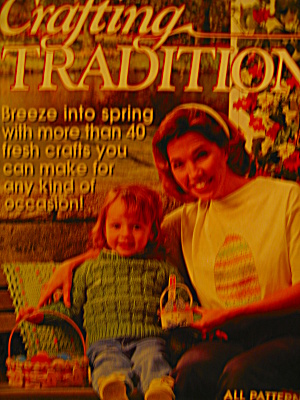 Crafting Traditions Mar/apr 1997