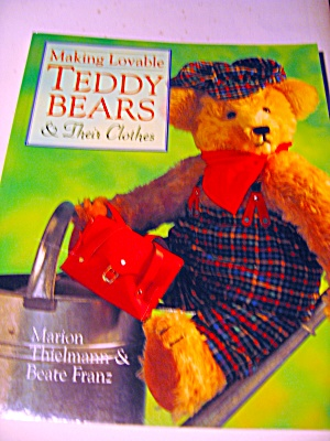 Making Lovable Teddy Bears And Their Clothes