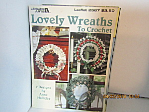 Leisure Arts Lovely Wreaths To Crochet #2567