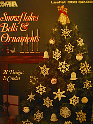 Leisure Arts Snowflakes Bells & Ornaments #363