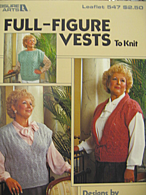 Leisure Arts Full-figure Vests To Knit #547