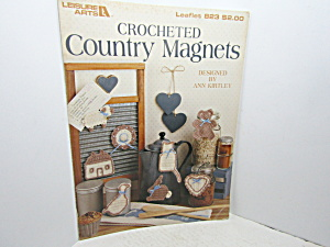 Leisure Arts Crocheted Country Magnets #823