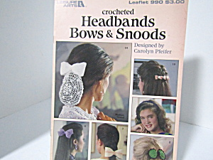Leisure Arts Crocheted Headbands Bows Snoods #990