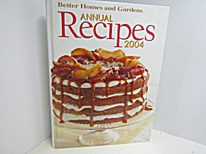 Better Homes Annual Recipes 2004