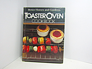 Better Homes & Gardens Toaster Oven Cook Book