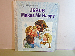 A Happy Day Book Jesus Makes Me Happy