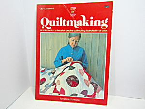 Step-by-step Quilt Making By Barbars Danneman