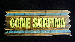 Gone Surfing Wooden Sign