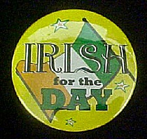 Irish For The Day Pin Back