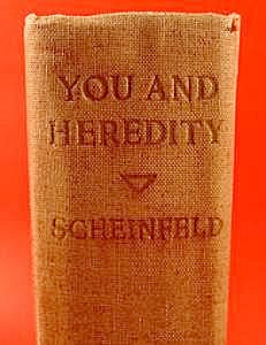 You And Heredity By Scheinfeld - 1st Edition Book
