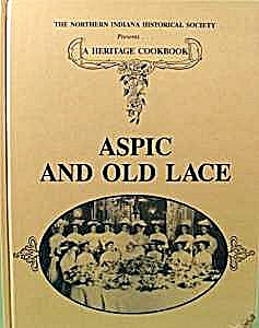 Aspic And Old Lace - 1987 - A Heritage Cookbook