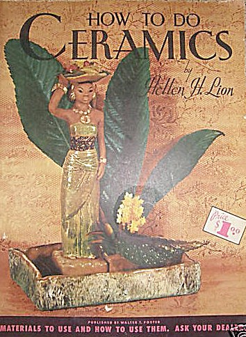 How To Do Ceramics - Book - By Hellen H. Lion,