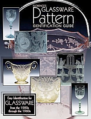 1998 Florences Glassware Pattern Identification Guide