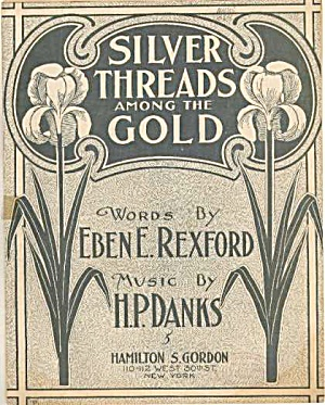 1901 'silver Threads Among The Gold' Sheet Music
