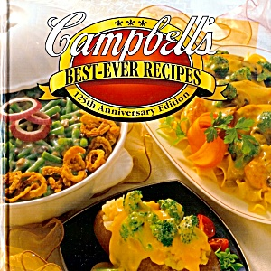 Campbell's Best Ever Recipes:125th Anniversary Edition