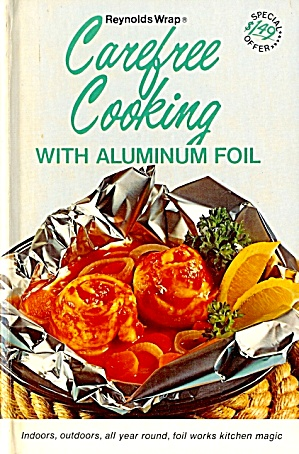 Carefree Cooking With Aluminum Foil