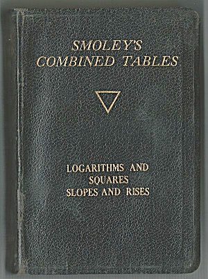 Smoley's Combined Tables, 1930 Math For Engineers, Architects And Students