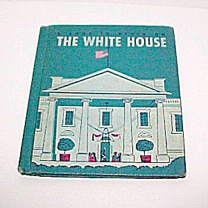 The White House 1962 Childs Book Mary Kay Phelan