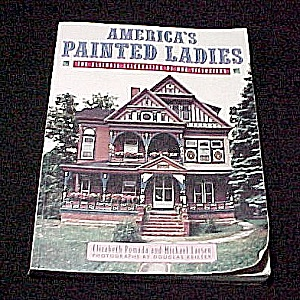 America's Painted Ladies Victorian Houses Book E Pomada M Larson