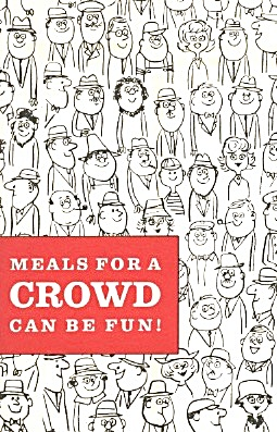Meals For A Crowd Can Be Fun