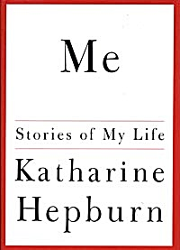 Me: Stories Of My Life Katharine Hepburn