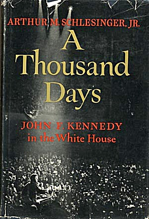 A Thousand Days, John F. Kennedy In The White House