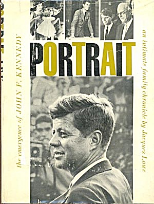 Portrait, The Emergence Of John F. Kennedy