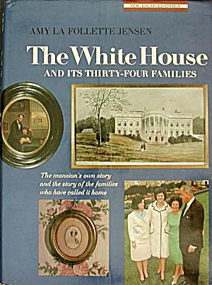Vintage The White House & Its Thirty-four Families