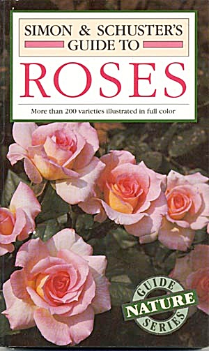 Simon & Schuster's Guide To Roses