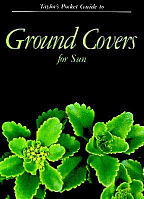 Taylor's Pocket Guide To Ground Covers For Sun
