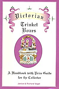 Victorian Trinket Boxes: A Handbook With Price Guide